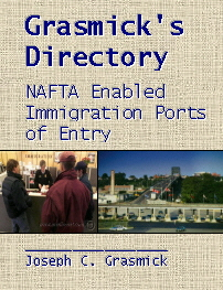Grasmick's Directory: NAFTA-Enabled Immigration Ports of Entry